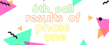 6th Call - Results of Phase 1