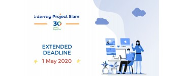 INTERREG 30 YEARS PROJECT SLAM - DEADLINE EXTENDED TO 1st MAY!